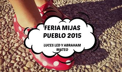 Feria de Mijas Pueblo 2015 - Abraham Mateo y leds