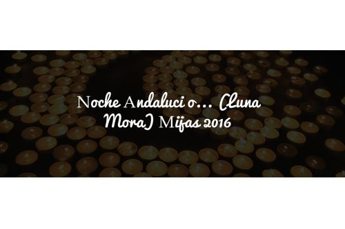 Noche Andalucí en Mijas( o Luna Mora)... 2016